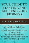 Your Guide To Starting And Building Your Business How I Survived My First Year Of Full-Time Self-Employment AND Running A Successful Business After The Start-up Phase