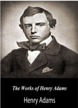 The Works Of Henry Adams
