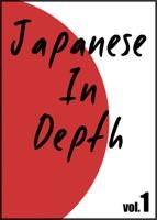 Japanese in Depth vol.1