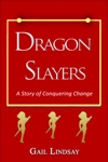 Dragon Slayers A Story Of Conquering Change