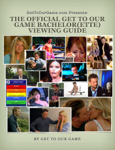The Official Get to Our Game Bachelor(ette) Viewing Guide