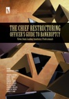 The Chief Restructuring Officers Guide To Bankruptcy
