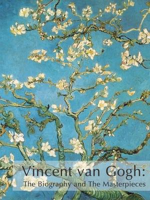 Vincent van Gogh: biography and masterpieces