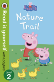 Peppa Pig: Nature Trail - Read it yourself with Ladybird (Enhanced Edition)