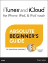 ITunes And ICloud For IPhone IPad  IPod Touch Absolute Beginners Guide