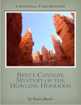 Bryce Canyon: Mystery of the Howling Hoodoos