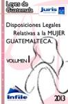 Disposiciones Legales Relativas A La Mujer Guatemalteca