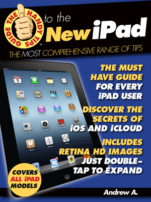 The Handy Tips Guide to the New iPad - Andrew A. book