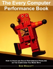 The Every Computer Performance Book - Bob Wescott