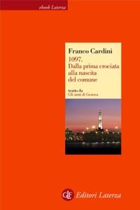 1097. Dalla prima crociata alla nascita del comune da Franco Cardini