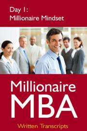 Millionaire MBA Day 1: Millionaire Mindset book