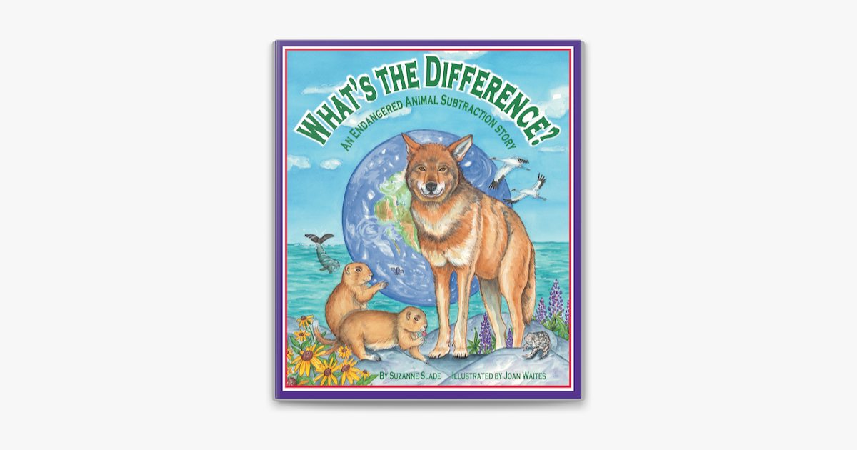 What's the Difference? An Endangered Animal Subtraction Story - Suzanne Slade & Joan Waites