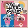 Would You Rather An Absolutely Absurd Anthology