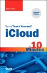 Sams Teach Yourself ICloud In 10 Minutes 2e