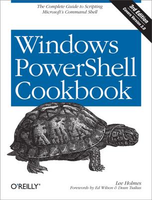 Windows PowerShell Cookbook - Lee Holmes book