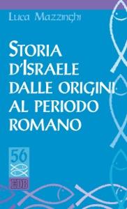 Storia d'Israele dalle origini al periodo romano da Luca Mazzinghi