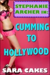 Cumming To Hollywood Stephanies Sexy Stories 1