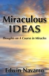 Miraculous Ideas Thoughts On A Course In Miracles