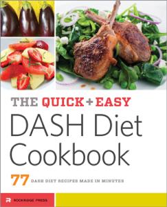 The Quick & Easy DASH Diet Cookbook: 77 DASH Diet Recipes Made in Minutes ebook