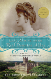 Lady Almina and the Real Downton Abbey PDF Download