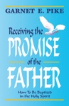 Receiving The Promise Of The Father