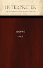 Interpreter: A Journal of Mormon Scripture, Volume 7 (2013)