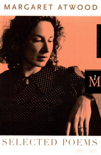 Margaret Atwood - Selected Poems