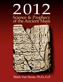 2012: Science & Prophecy of the Ancient Maya