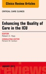 Enhancing The Quality Of Care In The ICU An Issue Of Critical Care Clinics