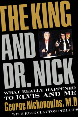 George Nichopoulos - The King and Dr. Nick book