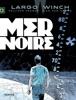 Largo Winch - Tome 17 - Mer noire