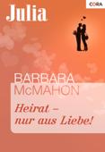 Heirat - nur aus Liebe!