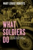 What Soldiers Do