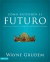 Cmo Entender El Futuro