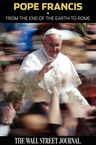 The Staff of the Wall Street Journal - Pope Francis