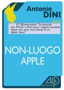 Non-luogo Apple da Antonio Dini