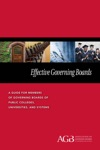 Effective Governing Boards A Guide For Members Of Governing Boards Of Public Colleges Universities And Systems