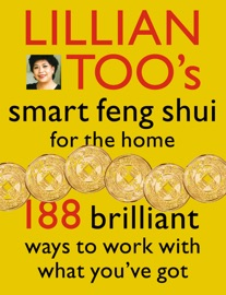 Lillian Too S Smart Feng Shui For The Home