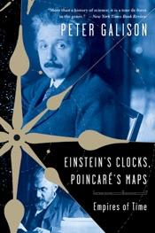 Einstein's Clocks, Poincare's Maps: Empires of Time