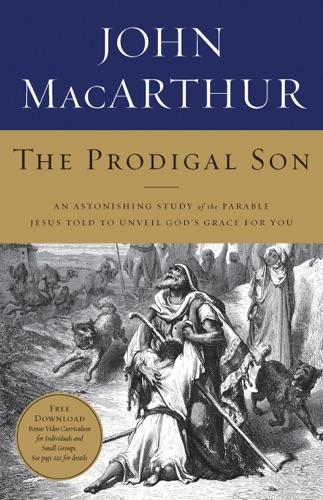 John F. MacArthur - The Prodigal Son