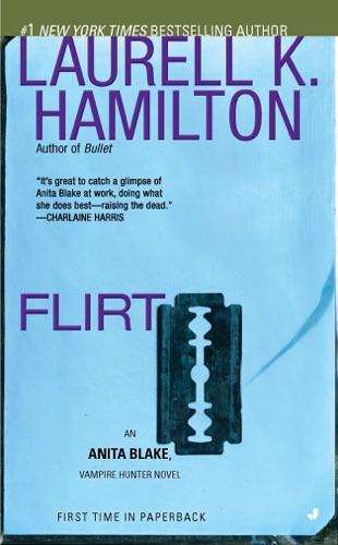 Laurell K. Hamilton - Flirt