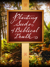 Planting Seeds of Biblical Truth book