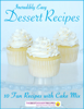 Prime Publishing - Incredibly Easy Dessert Recipes: 10 Fun Recipes with Cake Mix artwork