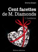 Les 100 facettes de Mr. Diamonds - Volume 1 : Lumineux