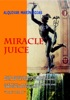 MIRACLE JUICE