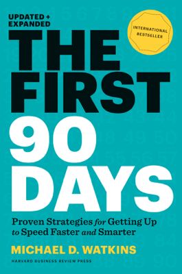 The First 90 Days, Updated and Expanded - Michael Watkins book