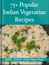 75 Popular Indian Vegetarian Recipes