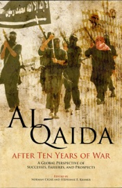 Al Qaida After Ten Years Of War A Global Perspective Of Successes Failures And Prospects