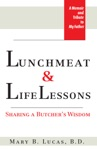 Lunchmeat  Life Lessons Sharing A Butchers Wisdom