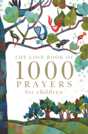 The Lion Book of 1000 Prayers for Children book